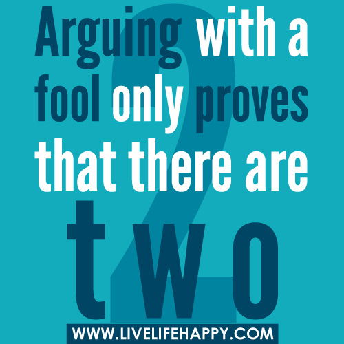 Don T Argue With Fools Because From A Distance Random Hookups