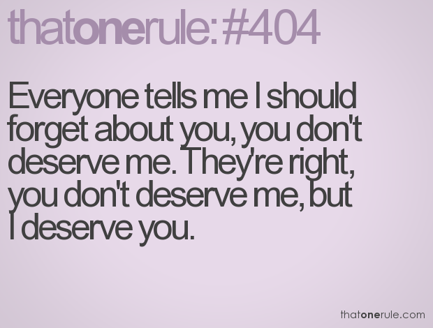 Quotes About Dont Deserve 256 Quotes