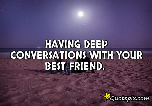 Quotes about Deep conversation (62 quotes)