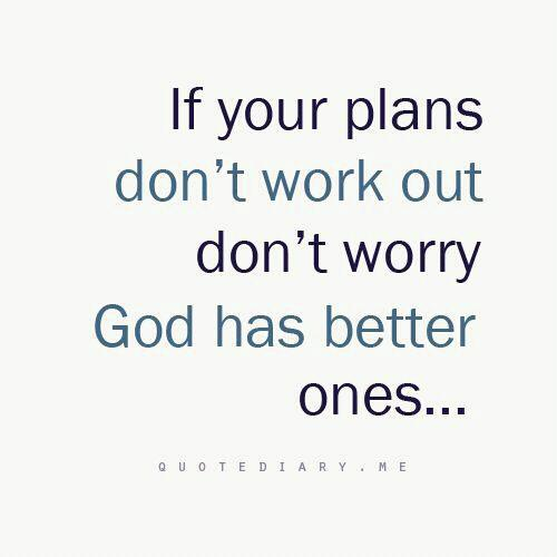 Quotes about God Has A Plan (113 quotes)
