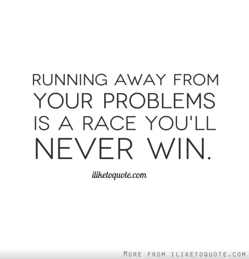 Quotes about Running Away (192 quotes)