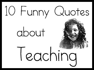Quotes about Funny teachers (34 quotes)