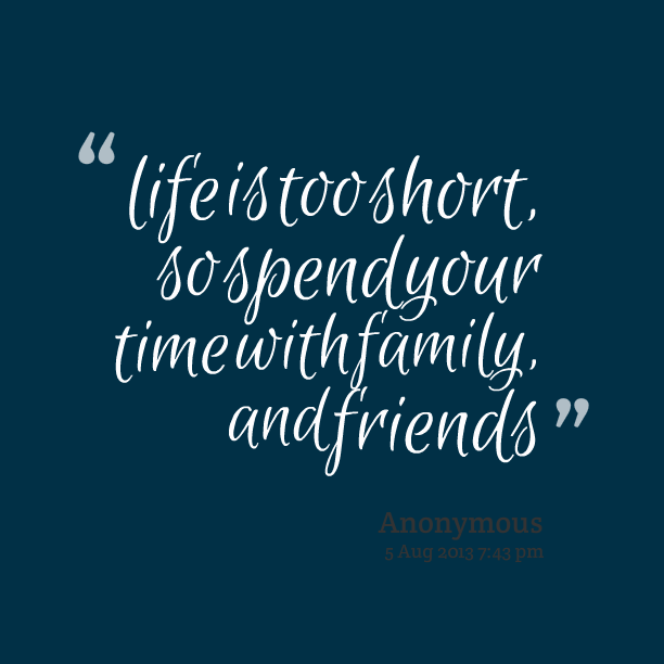Spending Quality Time With Friends Quotes Spending Quality Time