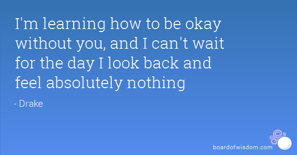 Quotes About Being Ok Without You 16 Quotes