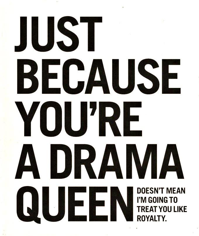 Quotes About Drama: Quotes About Drama Queen (44 Quotes
