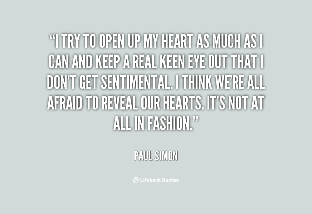 Quotes About Opening Your Heart Up 17 Quotes