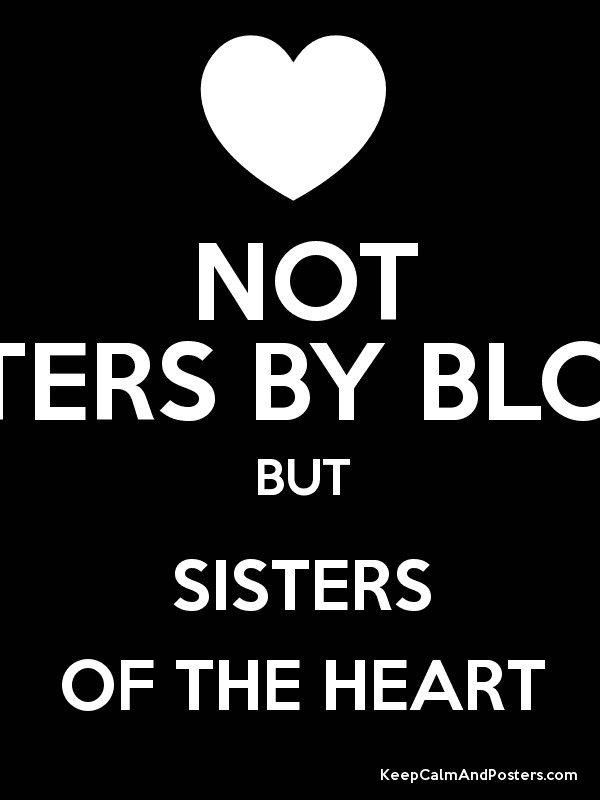 quotes about not blood sisters quotes