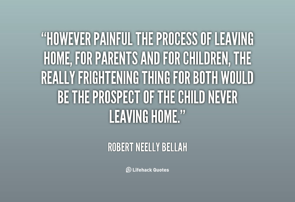 Quotes About Son Leaving Home (17 Quotes