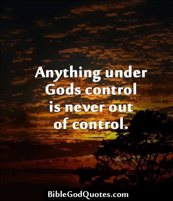 Quotes About Control And God 144 Quotes