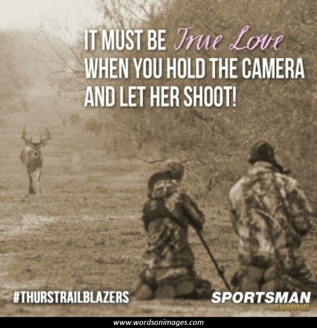 Quotes about Deer Hunter (44 quotes)