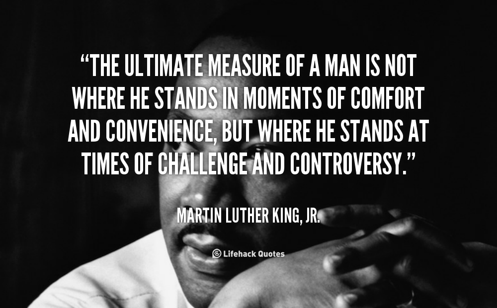 Quotes about Measure Of A Man (166 quotes)