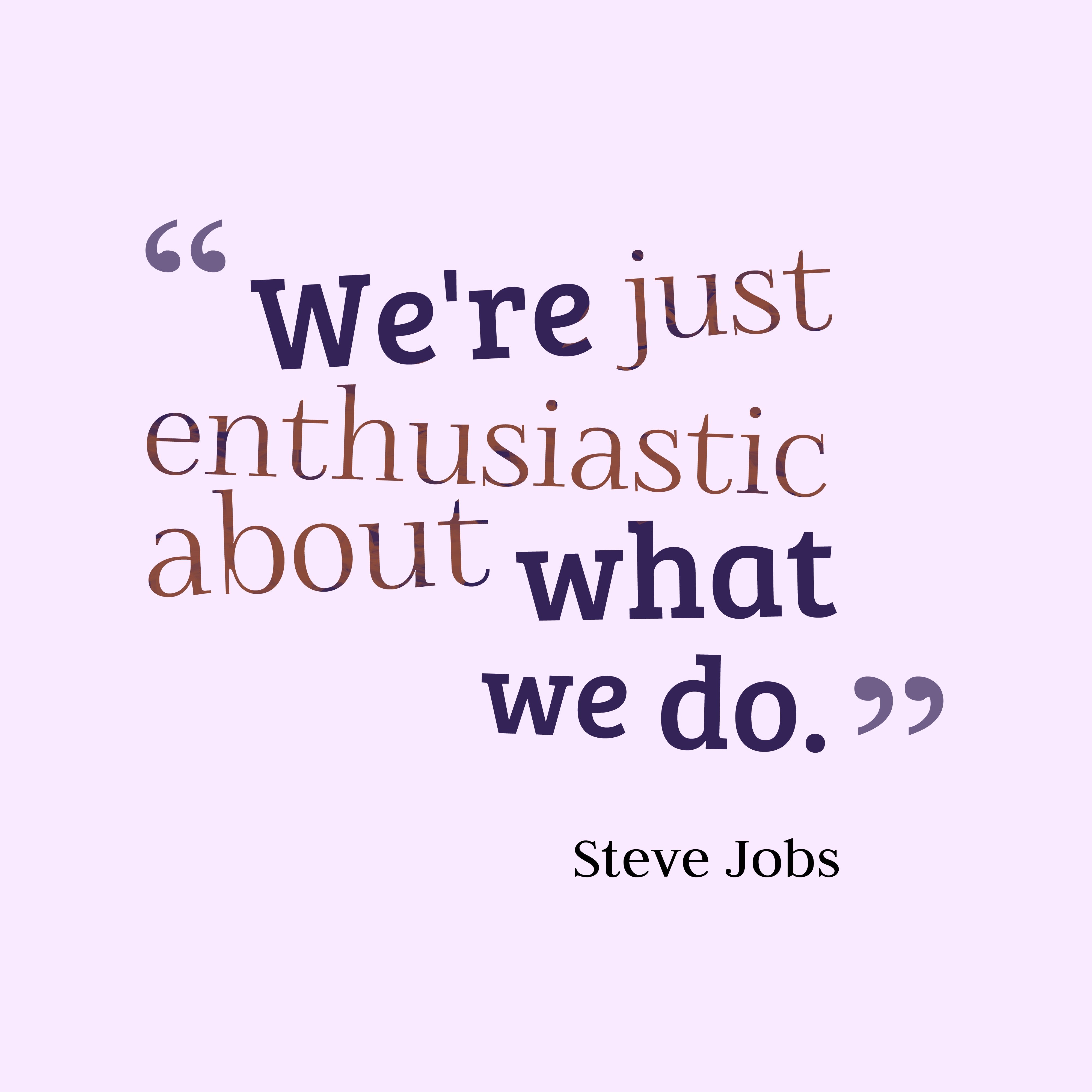 Quotes about Enthusiastic (4 quotes)