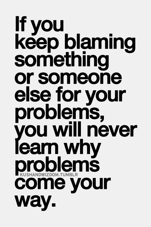 Quotes About Being Blamed 57 Quotes