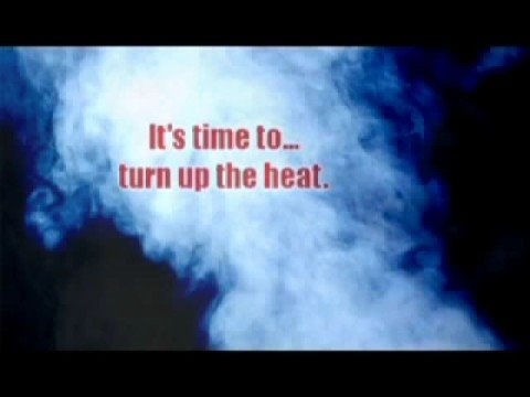 Quotes about Turning up the heat (17 quotes)