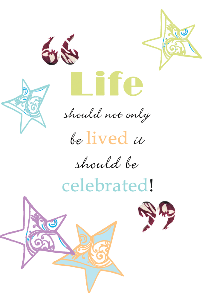 Celebrate Life Quotes Prepossessing Quotes About Celebrate Life 136 Quotes