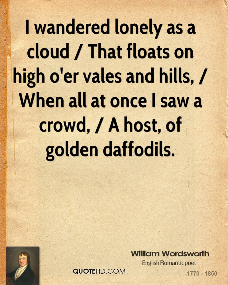 human nature relationship as described in wordsworths i wandered lonely as a cloud Start studying william wordsworth (i wandered lonely as a cloud) learn what did wordsworth say about the human mind and the walk described in the poem.