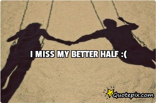 Quotes About Better Half 89 Quotes