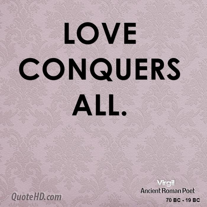 Love can conquer all quote