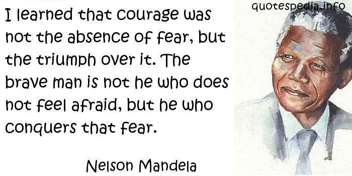 Attirant Quotes About Courage Nelson Mandela