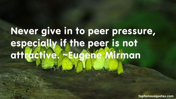 Peer Pressure Quotes Alluring Quotes About Peer 159 Quotes