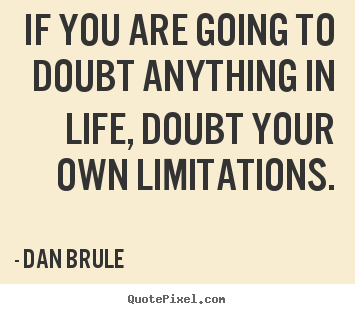 Quotes About Doubt 556 Quotes
