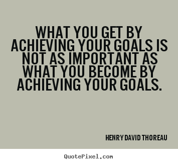 Quotes About Achieving Personal Goals 26 Quotes