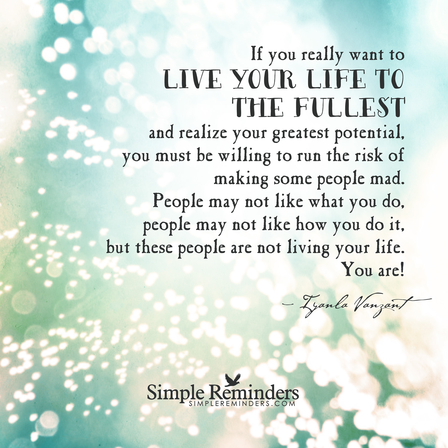 Live Your Life Quotes Quotes About Live Life To Its Fullest 17 Quotes