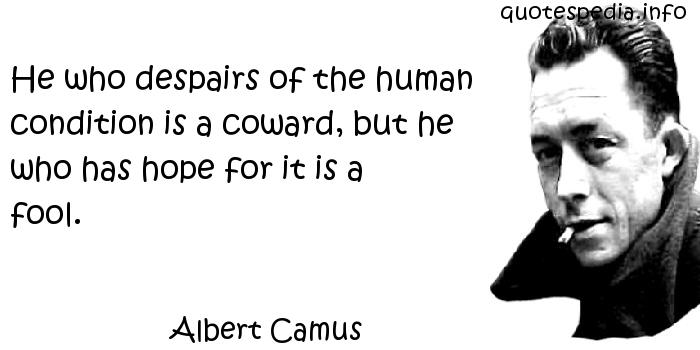 an analysis of camus suggestions about humans Albert camus was born on this day albert camus thought that life is meaningless april but if we believe that to be optimistic about human existence is.