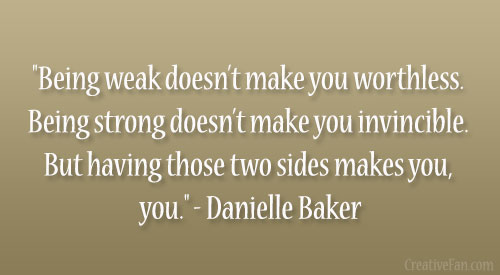 Quotes about Becoming Weak (25 quotes)