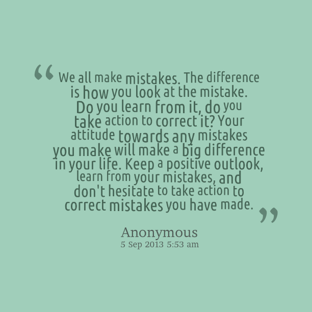 Quotes About We All Make Mistakes 74 Quotes