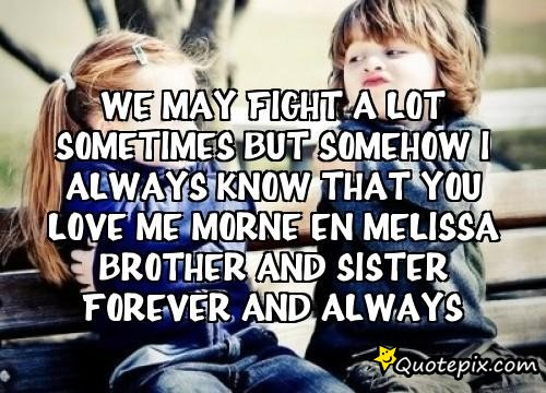 Quotes About Brother And Sister Fighting 14 Quotes