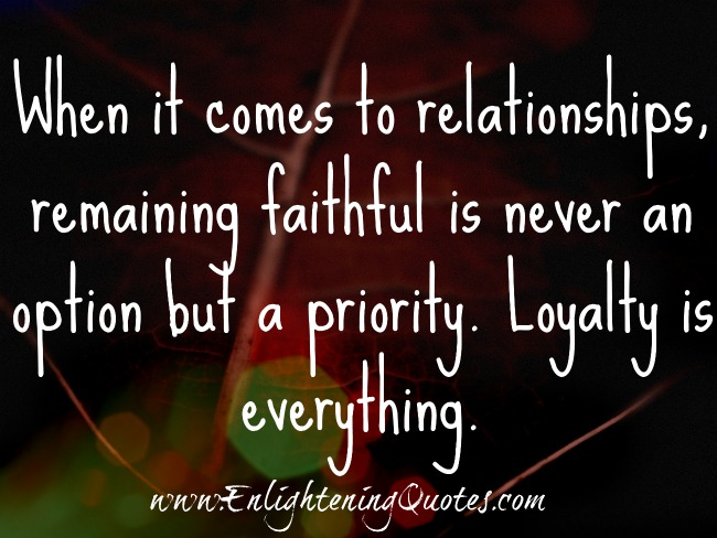Quotes about Remaining loyal 28 quotes
