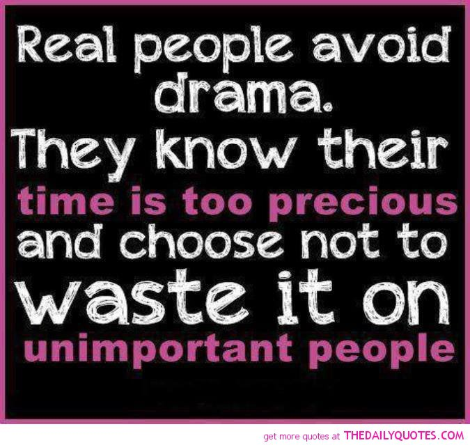 Quotes About Drama And Life 113 Quotes