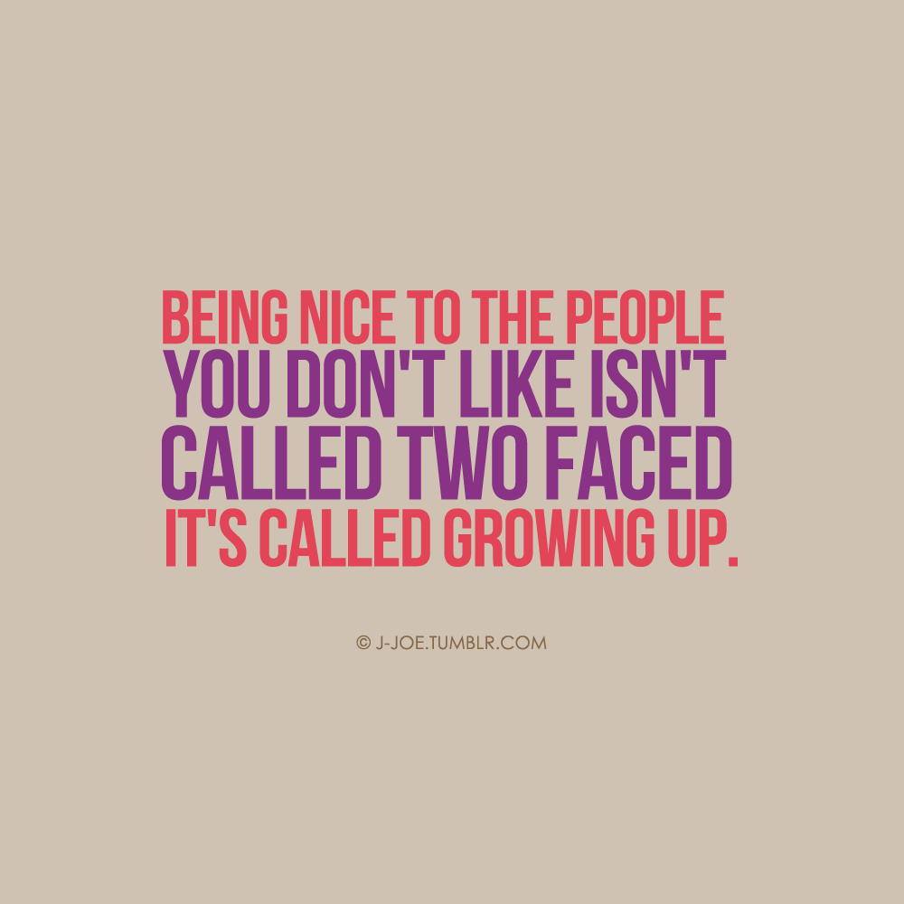Quotes about Being Two-faced (24 quotes)