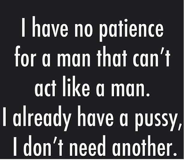 Quotes About Act Like A Man 36 Quotes