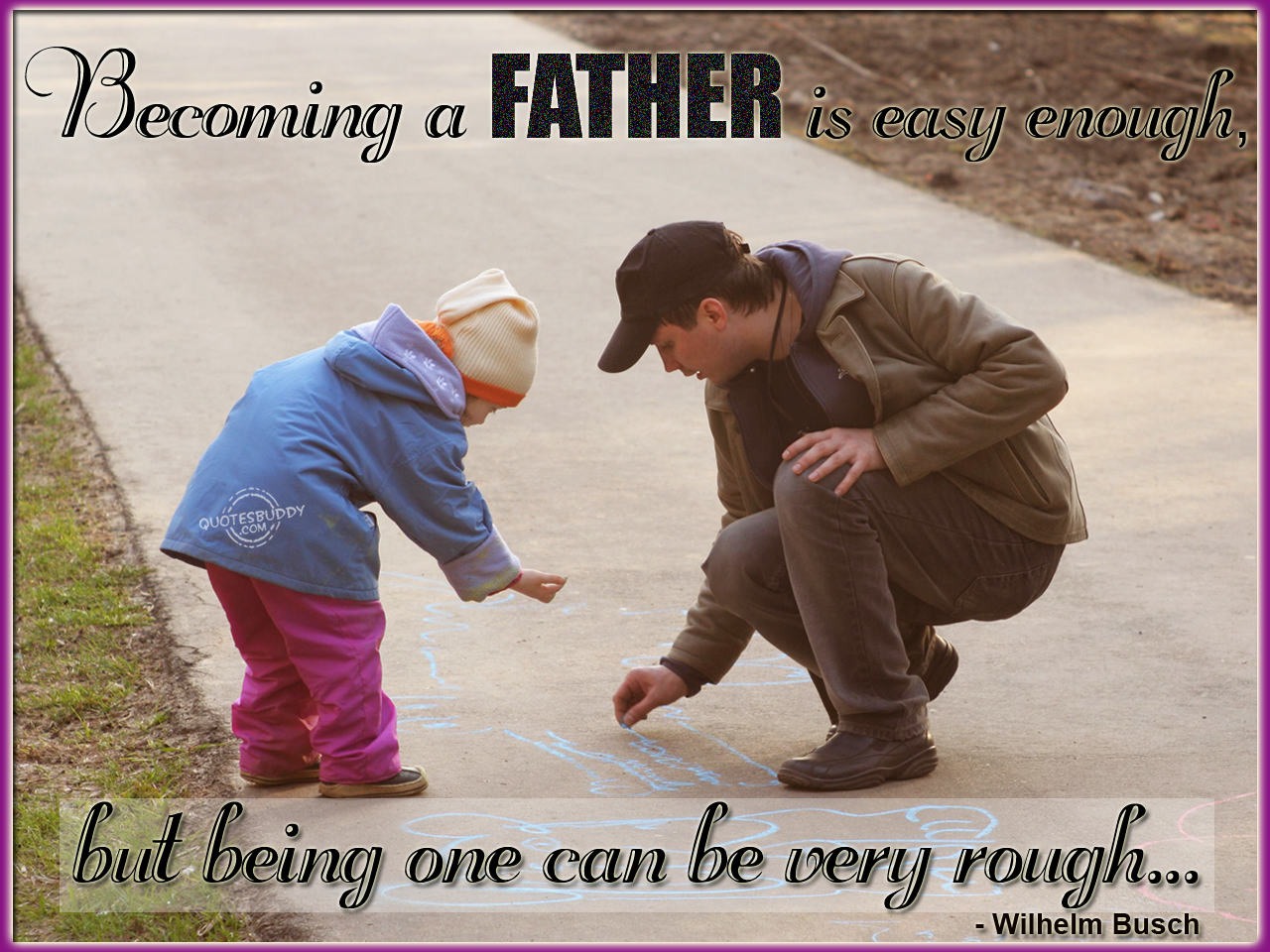 Quotes About Responsibility Of A Father 46 Quotes