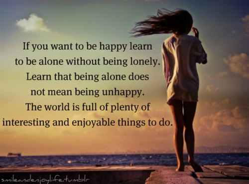 quotes about alone and happy quotes