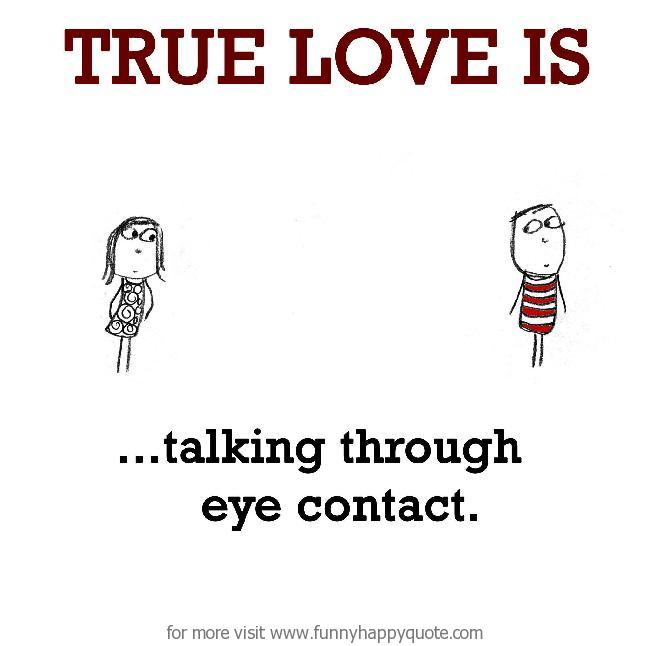 Quotes About Eye Contact 88 Quotes