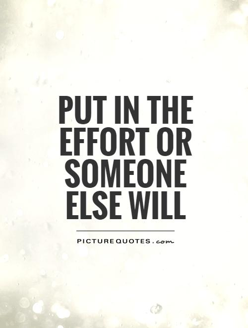 Quotes about Effort in relationship (62 quotes)
