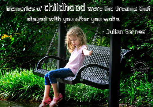 Quotes About Childhood Memories 81 Quotes
