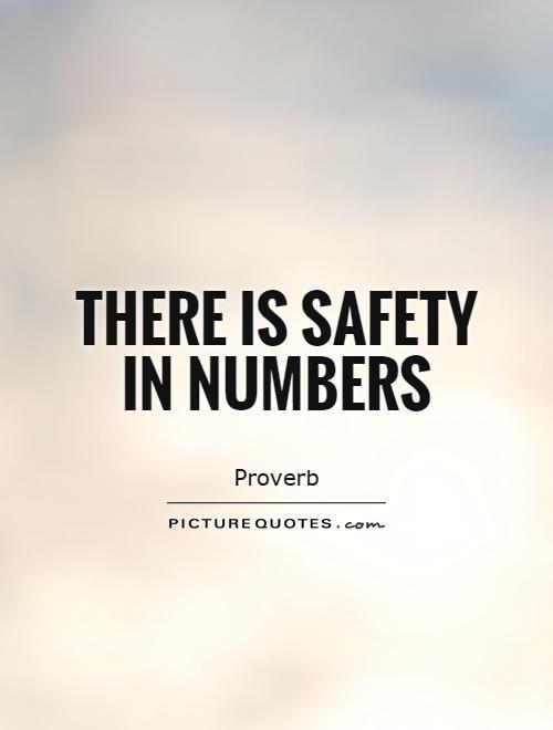 quotes about safety in numbers quotes