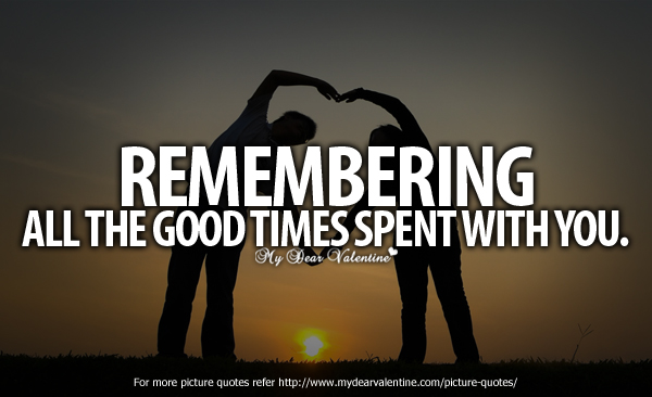 Quotes About Remember Good Times (35 Quotes