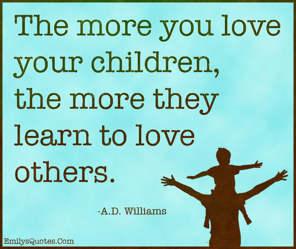 Quotes about Love Your Children (77 quotes)