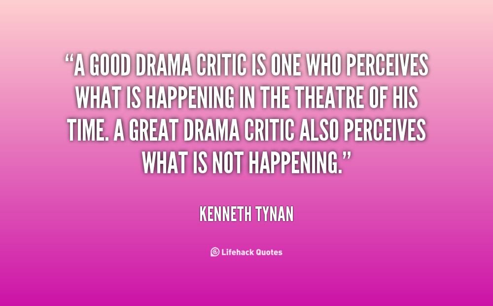 Quotes about Drama in theatre (50 quotes)