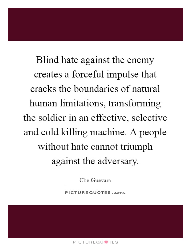 Quotes about Blind hatred 45 quotes