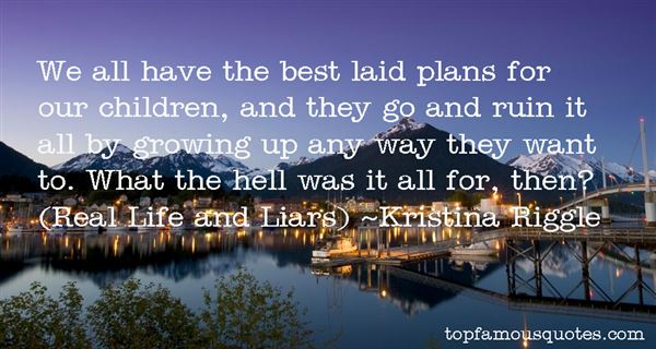 Quotes about Best Laid Plans 47 quotes