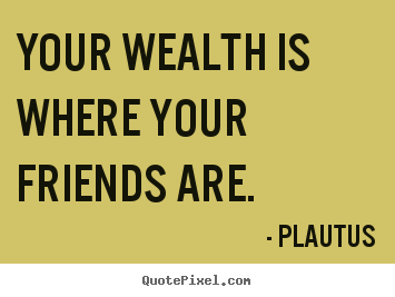 Quotes about Great friends (256 quotes)