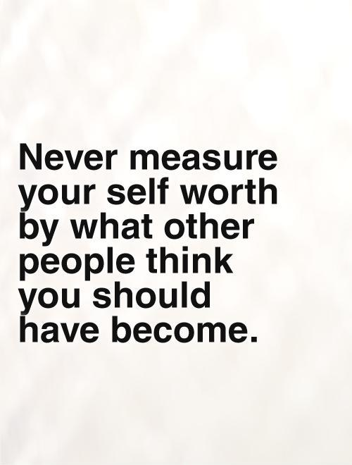 Quotes about Self-Worth (184 quotes)
