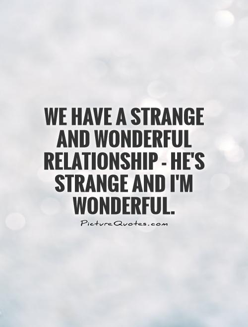 Relationship Quotes About Being Weird 5