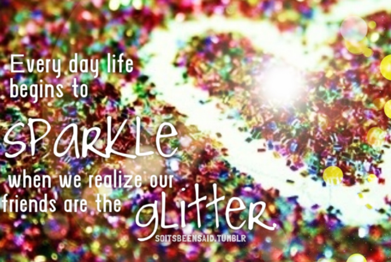 Quotes about Glitter (165 quotes)